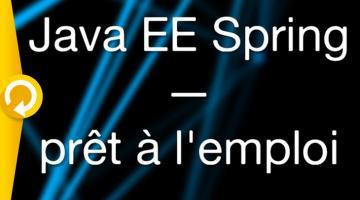 Archive : Java EE Spring prêt à l'emploi