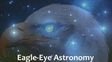 Eagle-Eye Astronomy