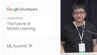 The future of Mobile Learning - Pittsburgh ML Summit '19