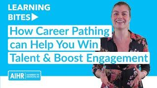 How Career Pathing can Help You Win Talent and Boost Engagement