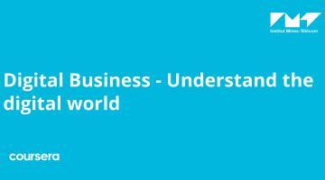 Digital Business - Understand the digital world