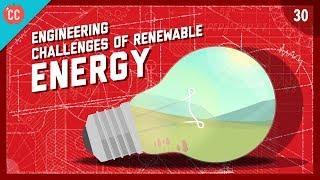 The Engineering Challenges of Renewable Energy: Crash Course Engineering #30
