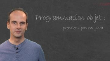 Programmation objet : premiers pas en java