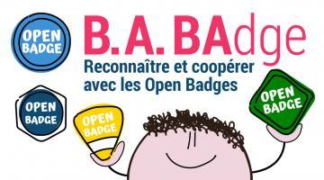 B.A. BAdge : reconnaître et coopérer avec les open badges
