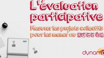 L'évaluation participative: mesurer les projets collectifs pour les mener au succès