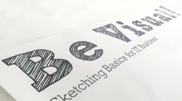 Be Visual! Sketching Basics for IT Business