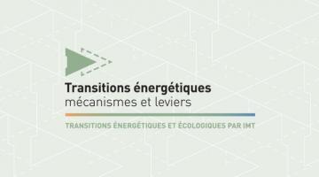 Transitions énergétiques : mécanismes et leviers