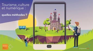 Tourisme, culture et numérique: quelles méthodes?