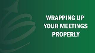 Wrap Up Your Meetings Properly