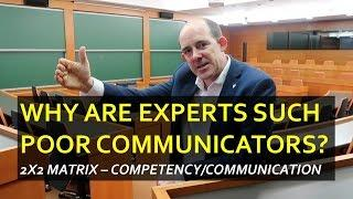 Why are Experts so often poor Communicators?  This is why...