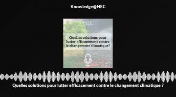 Quelles solutions pour lutter efficacement contre le changement climatique ?