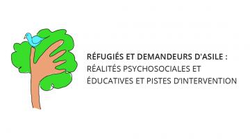 Réfugiés et demandeurs d'asile: réalités et pistes