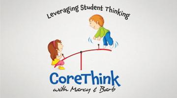 Student Thinking at the Core