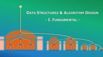 Data Structures and Algorithm Design Part I | 数据结构与算法设计(上)