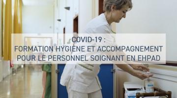 COVID-19 : Formation hygiène et accompagnement pour le personnel soignant en EHPAD