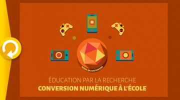 Éducation par la recherche : conversion numérique à l'École II