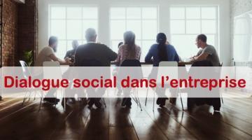 Dialogue social dans l'entreprise : les nouvelles règles