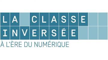 La classe inversée à l'ère du numérique