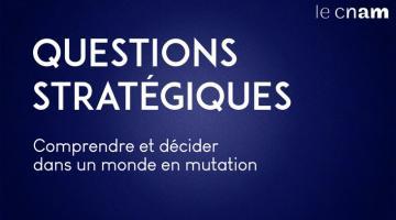 Questions stratégiques : comprendre et décider dans un monde en mutation