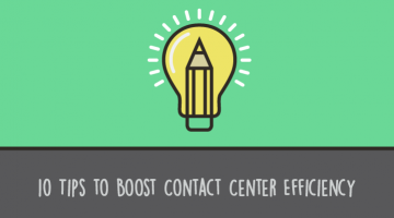10 Tips to Boost Contact Center Operational Efficiency