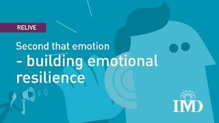 Second that emotion - building emotional resilience