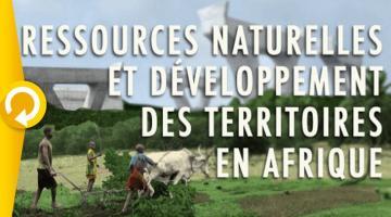 Ressources naturelles et développement des territoires en Afrique