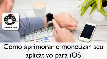 Como aprimorar e monetizar seu aplicativo para iOS e Apple Watch