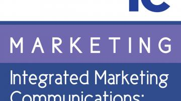 Integrated Marketing Communications: Advertising, Public Relations, Digital Marketing and more