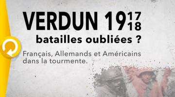 Verdun 1917-1918: batailles oubliées? Français, Allemands et Américains dans la tourmente