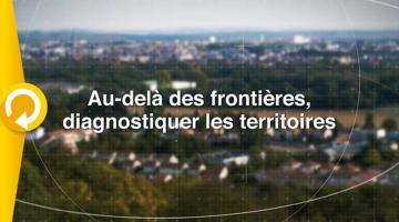 Au-delà des frontières, diagnostiquer les territoires