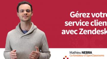 Gérez votre service client avec Zendesk