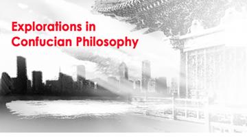 Explorations in Confucian Philosophy