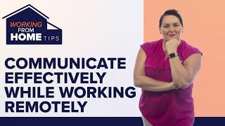 5 Tips to Communicate Effectively While Working Remotely | Working From Home Tips