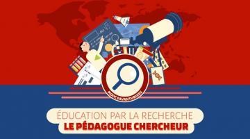 Éducation par la recherche : le pédagogue chercheur