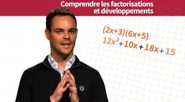 Comprendre les factorisations et développements