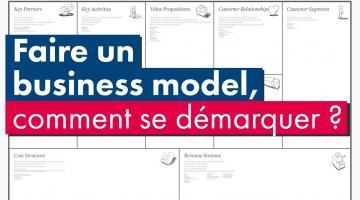 Faire un Business Model : Comment se démarquer ?