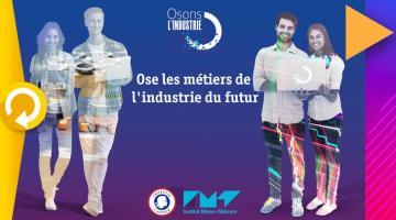Ose les métiers de l'industrie du futur