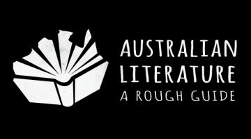 Australian literature: a rough guide