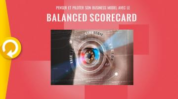 Penser et piloter son Business Model avec le Balanced Scorecard