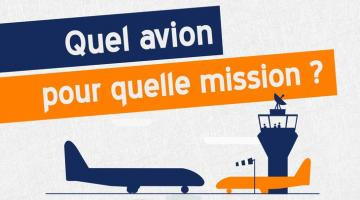 Quel avion pour quelle mission ?