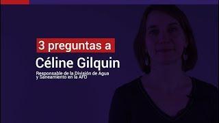 Céline Gilquin : El agua un desafío mayor
