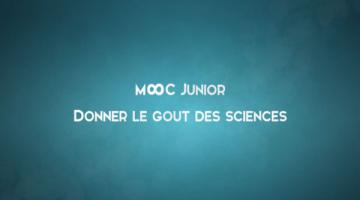 MOOC Junior : découvrir et donner le goût des sciences