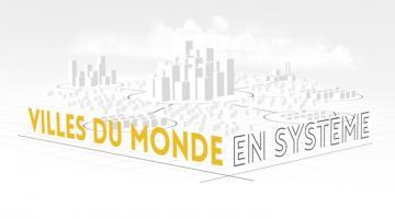 Villes du monde en système