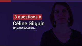 Céline Gilquin : L'eau est un défi majeur