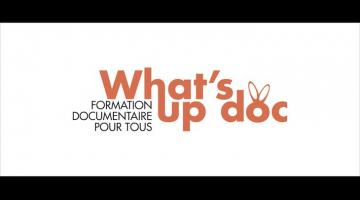 What's Up Doc - Formation documentaire pour tous