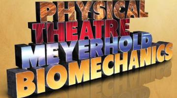 Physical Theatre: Meyerhold and Biomechanics
