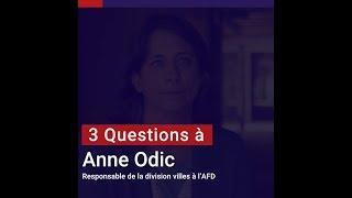 Anne Odic : Les villes ont un rôle à jouer