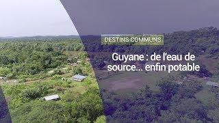 Guyane : de l'eau de source ... enfin potable