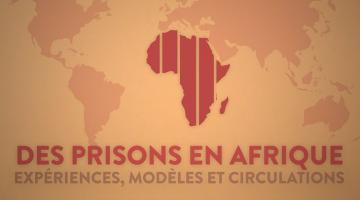 Des prisons en Afrique : expériences, modèles et circulations
