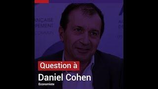 Questions à Daniel Cohen